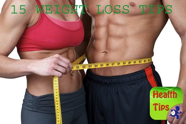 15 WEIGHT LOSS TIPS
