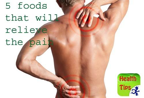 5 foods that will relieve the pain