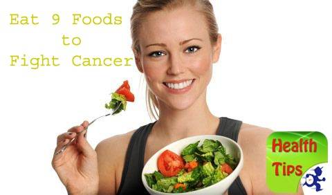 Eat 9 Foods to Fight Cancer