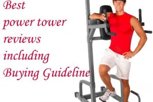 Best power tower reviews