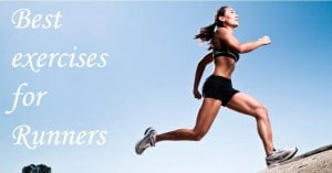 Best Exercises for Runners – You Must Try On Improve Your Running